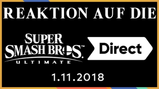 Reaktion auf die Super Smash Bros. Ultimate Direct vom 01.11.2018 (Facecam)