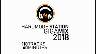 hardmode station giga mix 2018 (year mix)