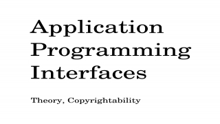 Application Programming Interfaces (Theory, Copyrightability)